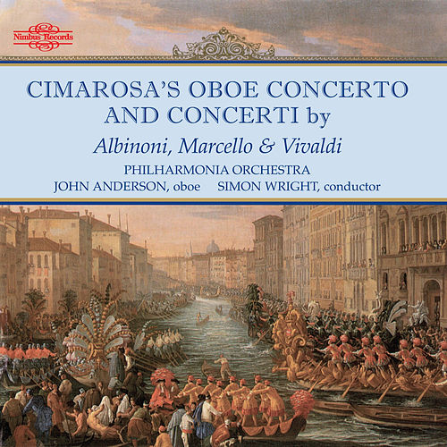 Cimarosa, Albinoni, Marcello & Vivaldi: Oboe Concertos von John Anderson