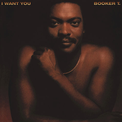 I Want You (Expanded Version) de Booker T.