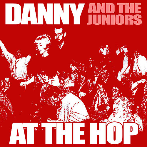 At The Hop von Danny and the Juniors