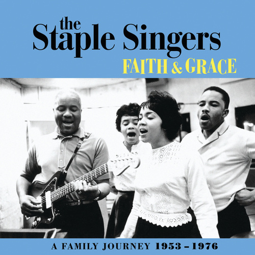 Faith And Grace: A Family Journey 1953-1976 de The Staple Singers