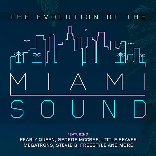 The Evolution of the Miami Sound by Various Artists
