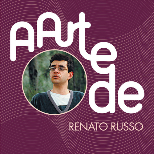 A Arte De Renato Russo de Renato Russo