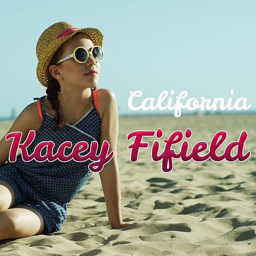 California by Kacey Fifield