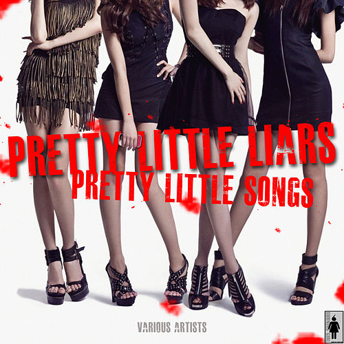 Pretty Little Liars-Pretty Little Songs by Various Artists
