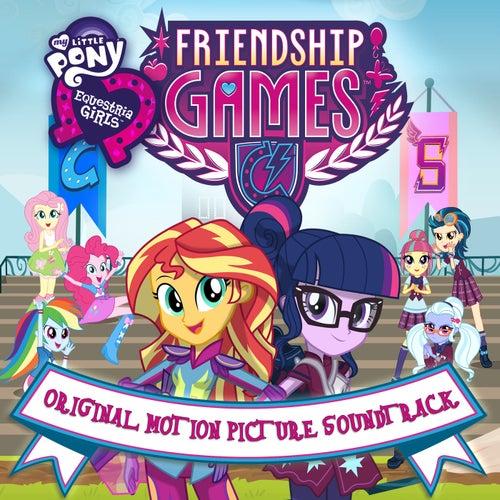 My Little Pony Equestria Girls: The Friendship Games (Original Motion Picture Soundtrack) [Castilian Spanish] de My Little Pony