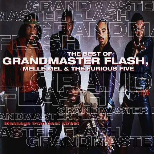 Message From Beat Street, The Best Of Grandmaster Flash, Melle Mel & The Furious Five by Grandmaster Flash