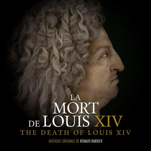 La mort de Louis XIV (Bande originale du documentaire) de Renaud Barbier