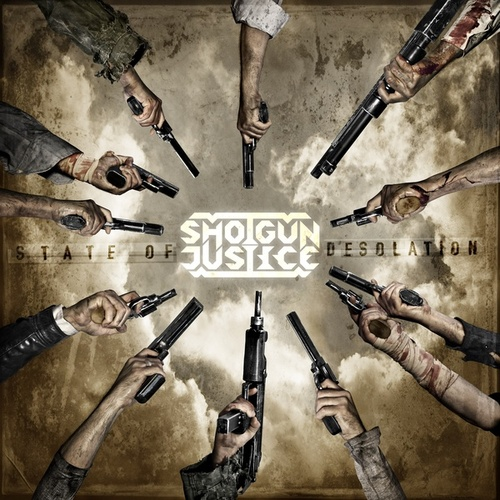 State of Desolation von Shotgun Justice