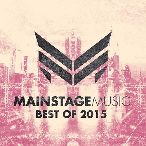 Mainstage Music - Best of 2015 (Extended Version) von Various Artists