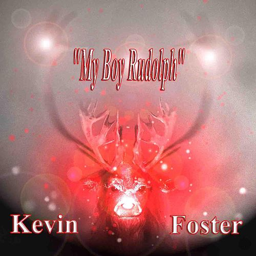 My Boy Rudolph by Kevin Foster