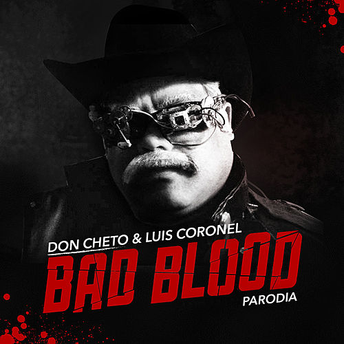 Bad Blood Parodia de Luis Coronel