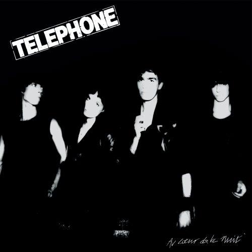 Au coeur de la nuit (Remasterisé en 2015) de Téléphone