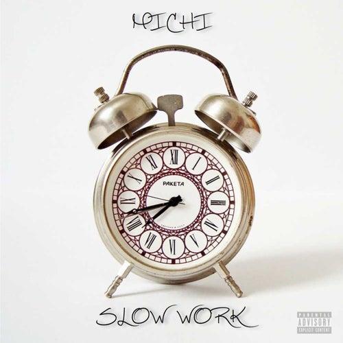 Slow Work - Single by Michi