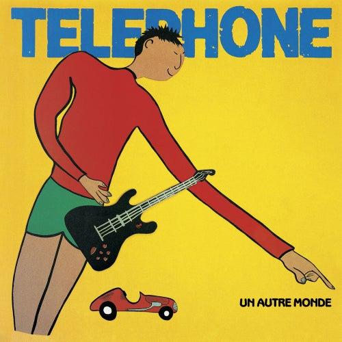 Un autre monde (Remasterisé en 2015) de Téléphone