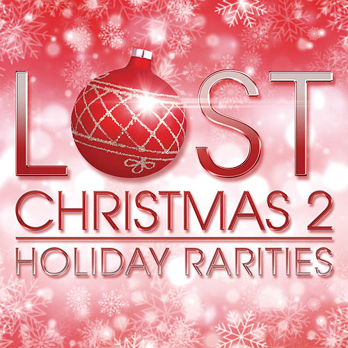 Lost Christmas 2 - Holiday Rarities von Various Artists
