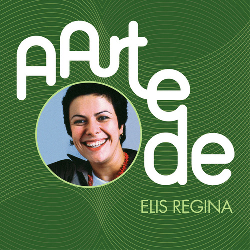 A Arte De Elis Regina de Elis Regina