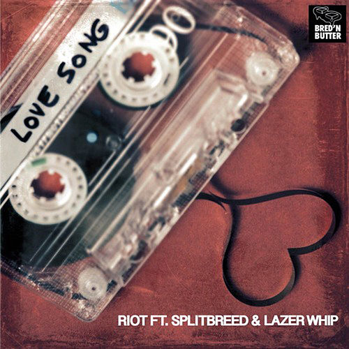 Love Song (feat. SPLITBREED, LAZER WHIP) - Single by Riot
