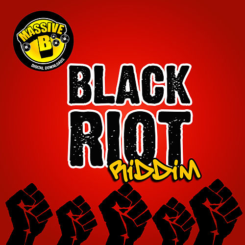 Massive B Presents: Black Riot Riddim by Various Artists