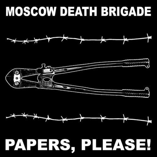 Papers, Please! von Moscow Death Brigade