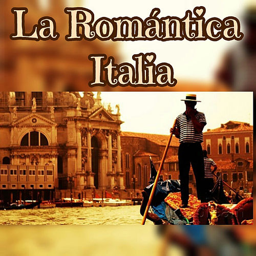 La Romántica Italia von Various Artists