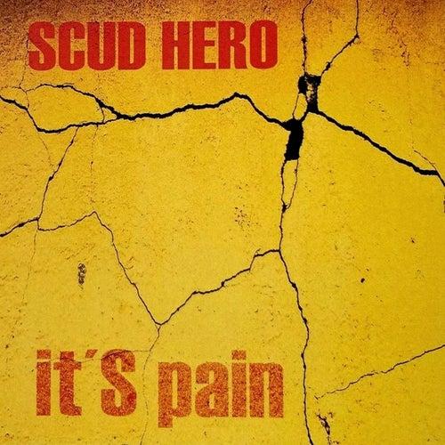 It's Pain by Scud Hero