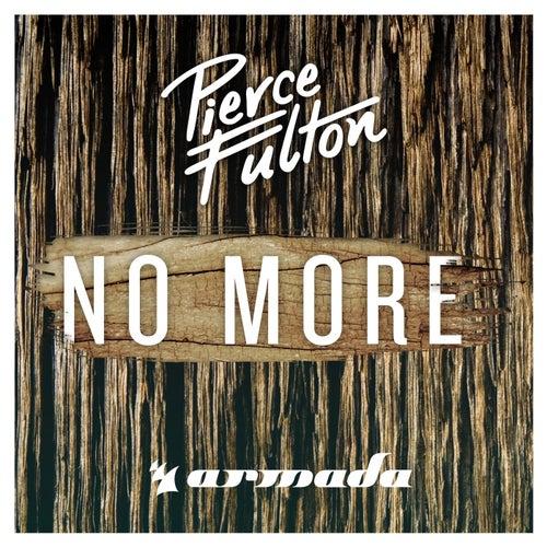 No More by Pierce Fulton