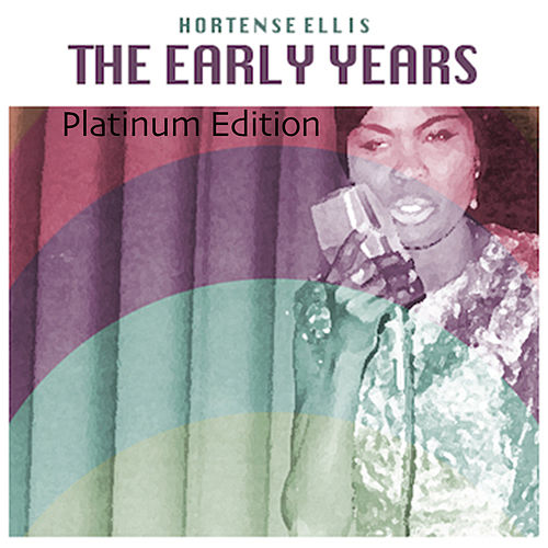 The Early Years (Platinum Edition) by Hortense Ellis