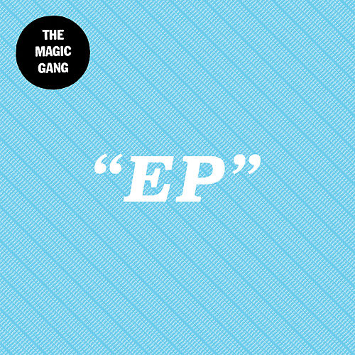 The Magic Gang EP von The Magic Gang