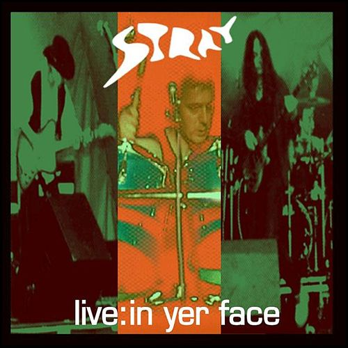 Live: In Yer Face! de Stray