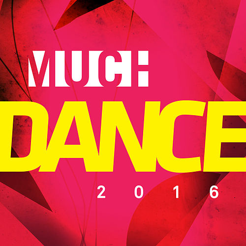 MuchDance 2016 by Various Artists