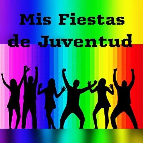 Mis Fiestas de Juventud de Various Artists