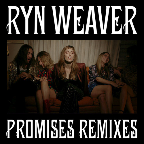 Promises by Ryn Weaver