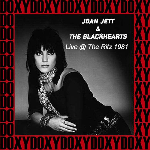 The Ritz, New York December 31st, 1981 (Doxy Collection, Remastered, Live on Fm Broadcasting) de Joan Jett & The Blackhearts