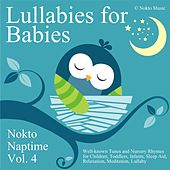 Lullabies for Babies: Nokto Naptime, Vol. 4 (Well-Known Tunes and Nursery Rhymes for Children, Toddlers, Infants, Sleep Aid, Relaxation, Meditation, Lullaby) by Nokto Music
