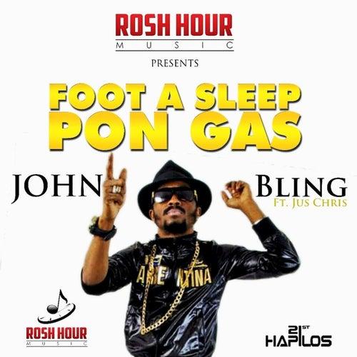 Foot a Sleep Pon Gas (feat. Jus Chris) - Single by John Bling