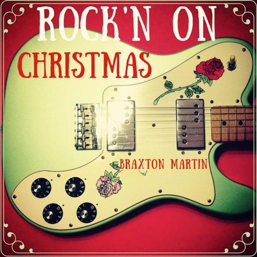 Rock'n On Christmas by Braxton Martin