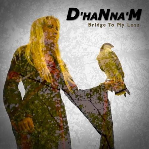 Bridge to My Loss von D' Hanna 'm