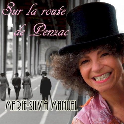 Sur La Route De Penzac de Marie-Silvia Manuel