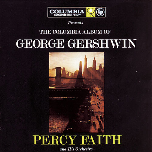The Columbia Album Of George Gershwin by Percy Faith
