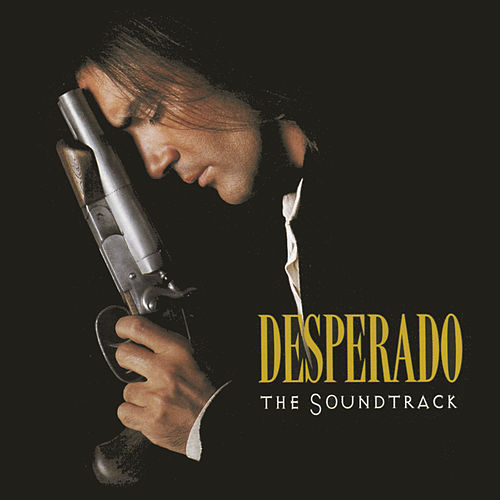 Desperado: The Soundtrack de Various Artists