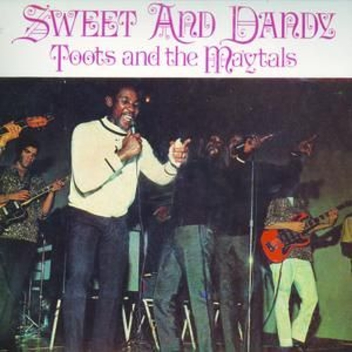 Sweet And Dandy: The Best Of Toots And The Maytals by Toots and the Maytals
