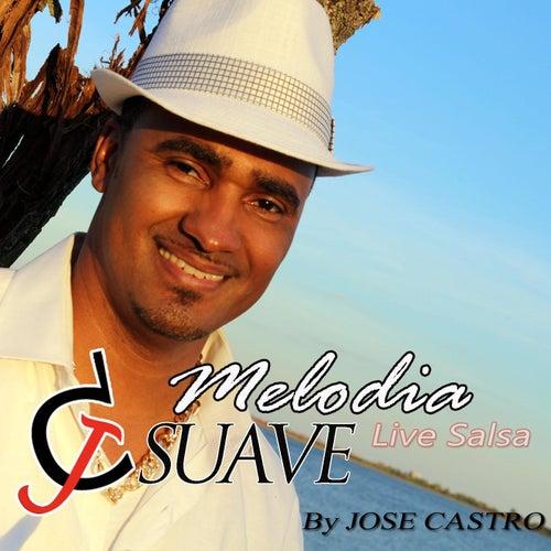 Melodia Suave Live Salsa by Jose Castro