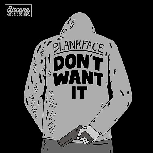 Don't Want It by Blankface