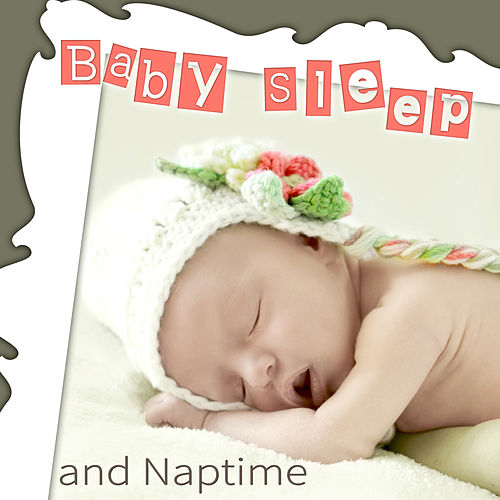 Baby Sleep and Naptime - Calm Music for Babies, Nature Sounds with Ocean Waves, Singing Birds, Relaxing Piano, Rain Drops, Deep Sleep Music for Toddlers by Various Artists