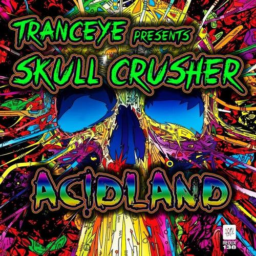 Acidland (TrancEye Presents) by Skull Crusher