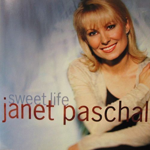 Sweet Life by Janet Paschal