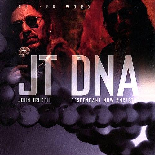 Dna: Descendant Now Ancestor by John Trudell
