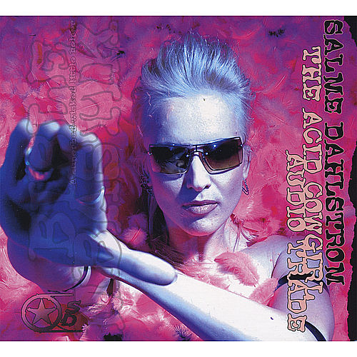 The Acid Cowgirl Audio Trade by Salme Dahlstrom