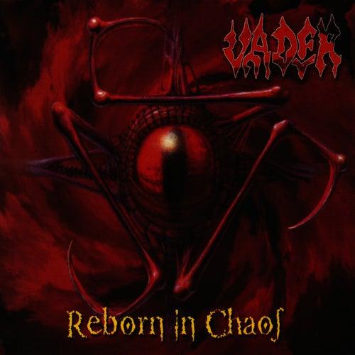 Reborn In Chaos von Vader