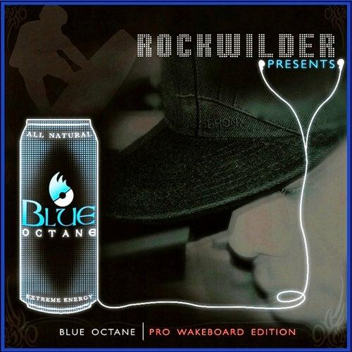 Rockwilder Presents: Blue Octane-Pro Wakeboard Edition van Various Artists